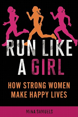 Run Like a Girl By Samuels, Mina